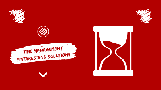 Time Management Mistakes And Solutions