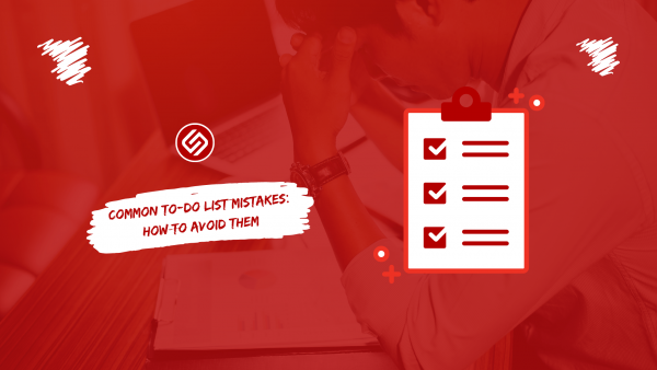 Common To-Do List Mistakes How To Avoid Them
