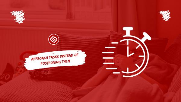 Procrastination Approach Tasks Instead Of Postponing Them