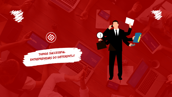 Things Successful Entrepreneurs Do Differently